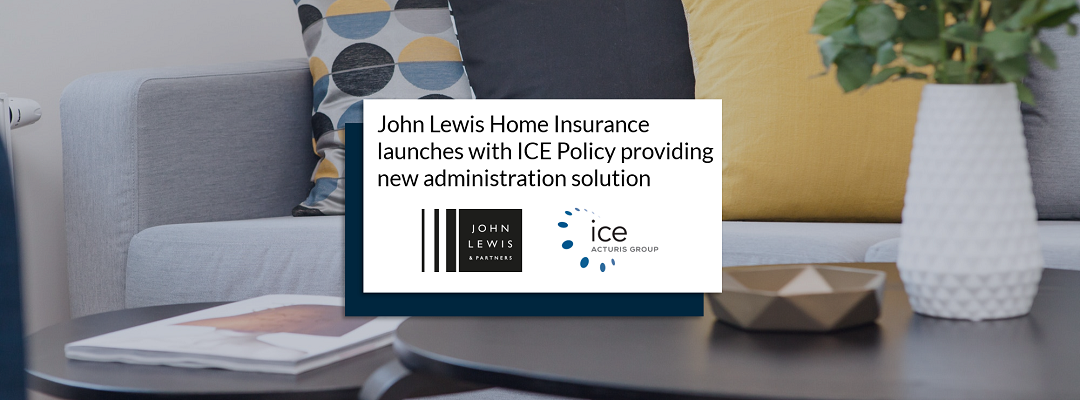 John Lewis Home Insurance launches with ICE Policy providing new administration solution